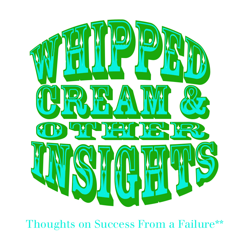 WHIPPED CREAM AND OTHER INSIGHTS